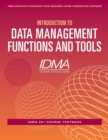 Introduction to Data Management Functions & Tools : IDMA 201 Course Textbook - Book