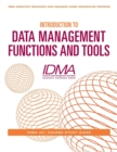 Introduction to Data Management Functions & Tools : IDMA 201 Course Study Guide - Book