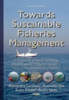 Towards Sustainable Fisheries Management : A Perspective of Fishing Technology Weaknesses & Opportunities with a Focus on the Mediterranean Fisheries - Book