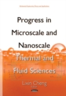 Progress in Microscale & Nanoscale Thermal & Fluid Sciences - Book