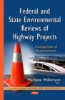 Federal and State Environmental Reviews of Highway Projects : Comparison of Requirements - eBook