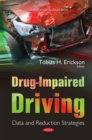 Drug-Impaired Driving : Data and Reduction Strategies - eBook