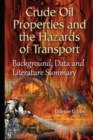 Crude Oil Properties & the Hazards of Transport : Background, Data & Literature Summary - Book