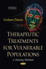Therapeutic Treatments for Vulnerable Populations : A Training Workbook - Book