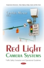 Red Light Camera Systems : Traffic Safety Evaluation and Operational Guidelines - eBook