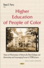 Higher Education of People of Color : Views on Effectiveness of Historically Black Colleges & Universities & Encouraging Pursuit of Stem Careers - Book