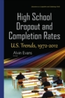 High School Dropout & Completion Rates : U.S. Trends, 1972-2012 - Book