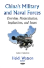 China's Military & Naval Forces : Overview, Modernization, Implications, & Issues - Book