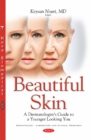 Beautiful Skin : A Dermatologist's Guide to a Younger Looking You - Book