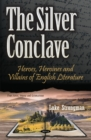 Silver Conclave : Heroes, Heroines & Villains of English Literature - Book