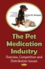 Pet Medications Industry : Overview, Competition & Distribution Issues - Book