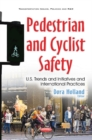 Pedestrian & Cyclist Safety : U.S. Trends & Initiatives & International Practices - Book