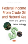 Federal Income from Crude Oil & Natural Gas : Issues & Options - Book