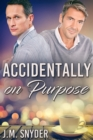 Accidentally On Purpose - eBook