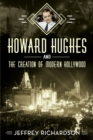 Howard Hughes and the Creation of Modern Hollywood - Book