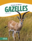 Animals of Africa: Gazelles - Book