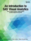 An Introduction to SAS Visual Analytics : How to Explore Numbers, Design Reports, and Gain Insight into Your Data - eBook