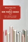 How People Change : The Short Story as Case History - eBook