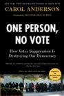 One Person, No Vote : How Voter Suppression Is Destroying Our Democracy - Book