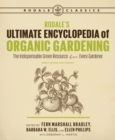 Rodale's Ultimate Encyclopedia of Organic Gardening : The Indispensable Green Resource for Every Gardener - Book