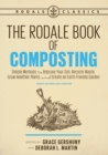 The Rodale Book of Composting, Newly Revised and Updated : Simple Methods to Improve Your Soil, Recycle Waste, Grow Healthier Plants, and Create an Earth-Friendly Garden - Book