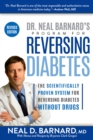 Dr. Neal Barnard's Program for Reversing Diabetes : The Scientifically Proven System for Reversing Diabetes Without Drugs - Book