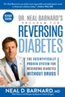 Dr. Neal Barnard's Program for Reversing Diabetes : The Scientifically Proven System for Reversing Diabetes Without Drugs - eBook