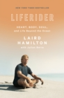 Liferider : Heart, Body, Soul, and Life Beyond the Ocean - Book