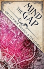 Mind the Gap : A Novel of the Hidden Cities - Book