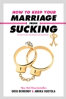 How to Keep Your Marriage From Sucking : The Keys to Keep Your Wedlock Out of Deadlock - eBook