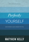 Perfectly Yourself: New and Revised Edition : Discovering God's Dream For You - eBook