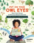 Put On Your Owl Eyes: Open Your Senses & Discover Nature's Secrets; Mapping, Tracking & Journaling Activities - Book