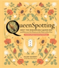 QueenSpotting: Meet the Remarkable Queen Bee and Discover the Drama at the Heart of the Hive - Book