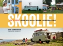 Skoolie!: How to Convert a School Bus or Van Into a Tiny Home or Recreational Vehicle - Book