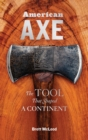 American Axe: The Tool That Shaped a Continent - Book