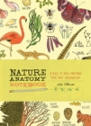 Nature Anatomy Notebook: A Place to Track and Draw Your Daily Observations - Book