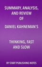 Summary, Analysis, and Review of Daniel Kahneman's Thinking, Fast and Slow - eBook