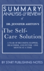 Summary, Analysis, and Review of Jennifer Ashton's The Self-Care Solution: A Year of Becoming Happier, Healthier, and Fitter-One Month at a Time : A Year of Becoming Happier, Healthier, and Fitter-One - eBook