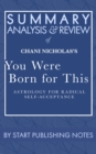 Summary, Analysis, and Review of Chani Nicholas's You Were Born for This : Astrology for Radical Self-Acceptance - eBook