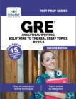 GRE Analytical Writing: Solutions to the Real Essay Topics - Book 3 (Second Edition) : Solutions to the Real Essay Topics - Book 3 Second Edition - eBook