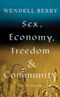 Sex, Economy, Freedom, & Community : Eight Essays - Book
