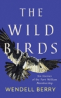 The Wild Birds : Six Stories of the Port William Membership - eBook