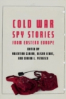 Cold War Spy Stories from Eastern Europe - Book