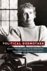 Political Godmother : Nackey Scripps Loeb and the Newspaper That Shook the Republican Party - Book