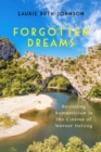 Forgotten Dreams : Revisiting Romanticism in the Cinema of Werner Herzog - Book