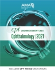 CPT Coding Essentials for Ophthalmology 2021 - eBook