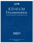 ICD-10-CM Documentation 2021: Essential Charting Guidance to Support Medical Necessity - Book