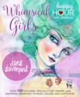 Whimsical Girls : Fun Inspiration and Instant Creative Gratification - Book