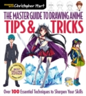 The Master Guide to Drawing Anime: Tips & Tricks : Over 100 Essential Techniques to Sharpen Your Skills - Book