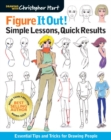 Figure It Out! Simple Lessons, Quick Results : Essential Tips and Tricks for Drawing People - Book